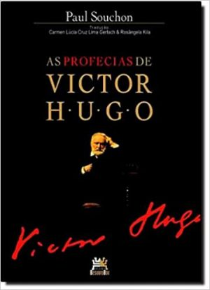 As Profecias de Victor Hugo